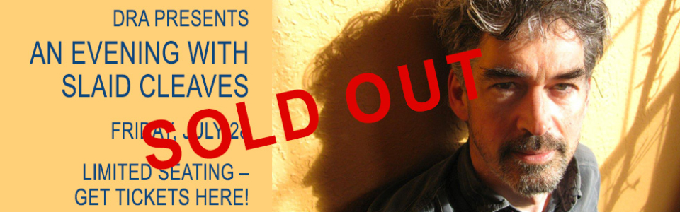 DRA Presents an Evening with Slaid Cleaves - sold out